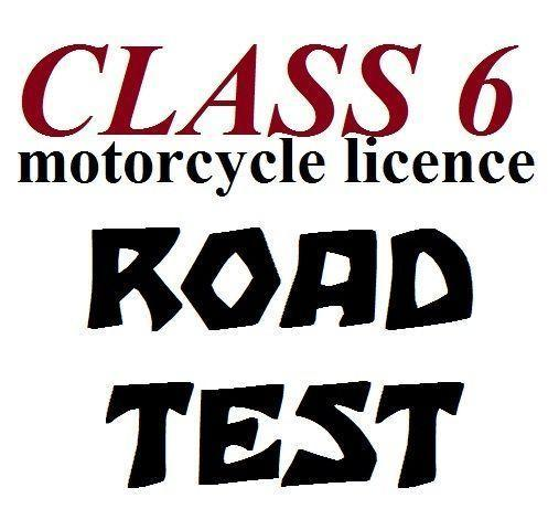 Motorcycle Course .......... Class 6 ROAD TEST ............ FREE